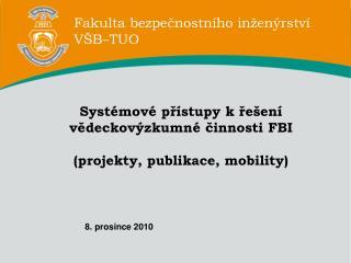 Systémové přístupy k řešení vědeckovýzkumné činnosti FBI (projekty, publikace, mobility)