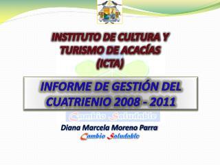 INFORME DE GESTIÓN DEL CUATRIENIO 2008 - 2011