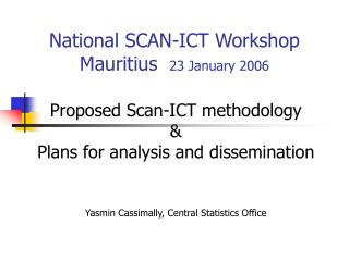 National SCAN-ICT Workshop           Mauritius   23 January 2006