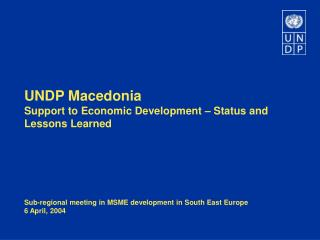UNDP Macedonia Support to Economic Development – Status and Lessons Learned
