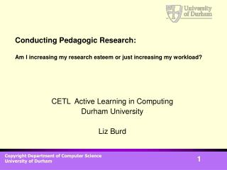 Conducting Pedagogic Research: Am I increasing my research esteem or just increasing my workload?