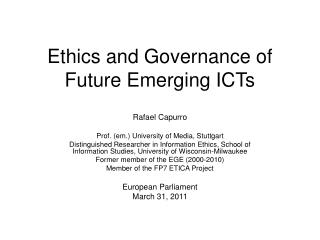 Ethics and Governance of Future Emerging ICTs