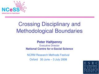 NCRM Research Methods Festival Oxford   30 June – 3 July 2008