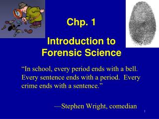 Chp. 1  Introduction to  Forensic Science