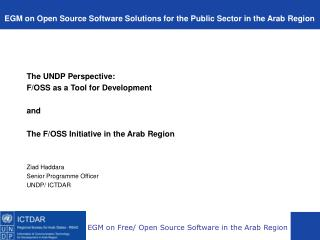 The UNDP Perspective: F/OSS as a Tool for Development and The F/OSS Initiative in the Arab Region