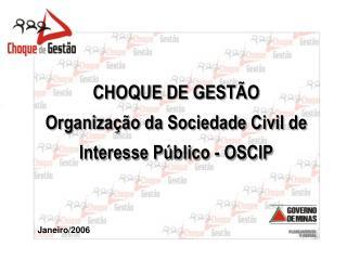 CHOQUE DE GESTÃO Organização da Sociedade Civil de Interesse Público - OSCIP