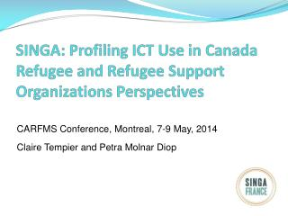 CARFMS Conference, Montreal, 7-9 May, 2014 Claire Tempier and Petra Molnar Diop