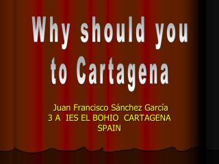 Juan Francisco Sánchez García 3 A  IES EL BOHIO  CARTAGENA  SPAIN