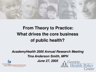 From Theory to Practice: What drives the core business of public health?