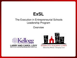 ExSL  The Execution in Entrepreneurial Schools Leadership Program  Overview