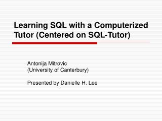 Learning SQL with a Computerized Tutor (Centered on SQL-Tutor)