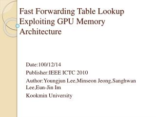 Fast Forwarding Table Lookup Exploiting GPU Memory Architecture
