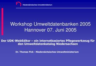 Workshop Umweltdatenbanken 2005 Hannover 07. Juni 2005