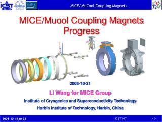 MICE/Muool Coupling Magnets Progress