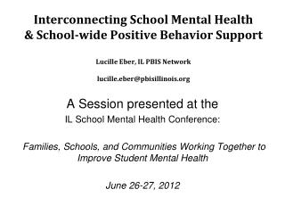 A Session presented at the  IL School Mental Health Conference: