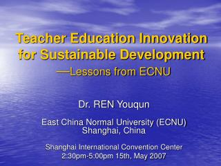 Teacher Education Innovation for Sustainable Development — Lessons from ECNU