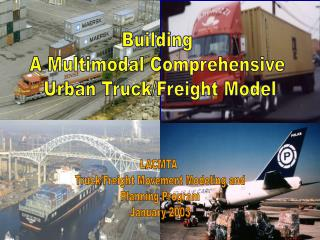 Building  A Multimodal Comprehensive  Urban Truck/Freight Model