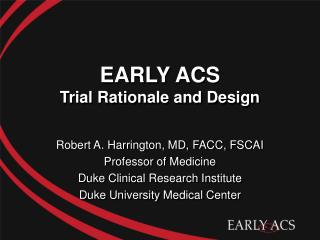 EARLY ACS Trial Rationale and Design