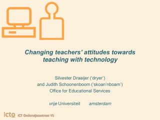 Changing teachers' attitudes towards teaching with technology