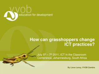 How can grasshoppers change ICT practices?