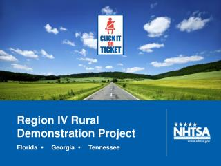 Region IV Rural Demonstration Project Florida      Georgia      Tennessee