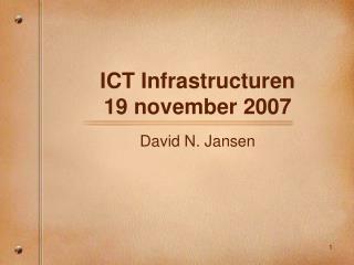 ICT Infrastructuren 19 november 2007