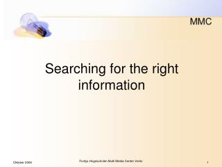 Searching for the right information