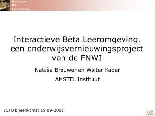 Interactieve Bèta Leeromgeving,  een onderwijsvernieuwingsproject  van de FNWI