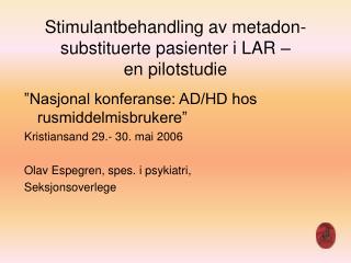 Stimulantbehandling av metadon-substituerte pasienter i LAR   en pilotstudie