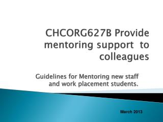 CHCORG627B Provide mentoring support  to colleagues
