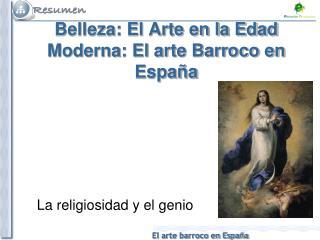 Belleza: El Arte en la Edad Moderna: El arte Barroco en España