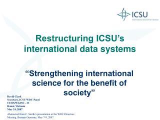 Restructuring ICSU�s international data systems