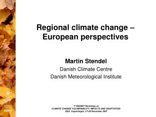 Regional climate change – European perspectives