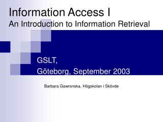 Information Access I An Introduction to Information Retrieval
