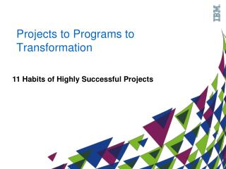 Projects to Programs to Transformation