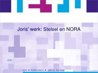 Joris' werk: Stelsel en NORA