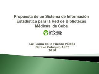 Propuesta de un Sistema de Informaci�n Estad�stica para la Red de Bibliotecas M�dicas  de Cuba