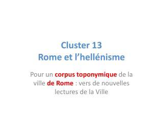 Cluster 13 Rome et l'hellénisme