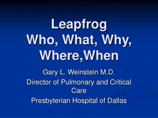 Leapfrog Who, What, Why, Where,When