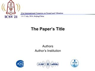 The Paper's  Title Authors Author ' s  Institution