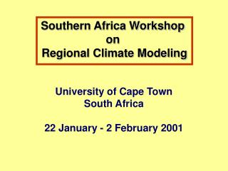 Southern Africa Workshop  on  Regional Climate Modeling