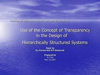 Paper by D.L Parnas And D.P.Siewiorek Prepared by   Xi Chen May 16,2003