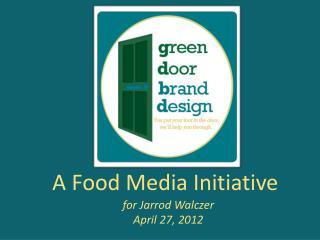 A Food Media Initiative