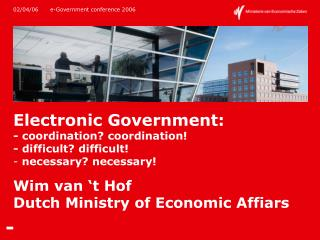 Wim van 't Hof	 Dutch Ministry of Economic Affiars