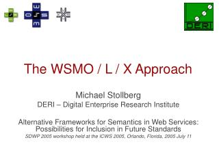 The WSMO / L / X Approach