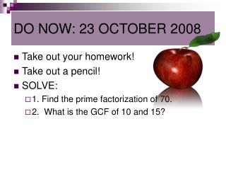 DO NOW: 23 OCTOBER 2008
