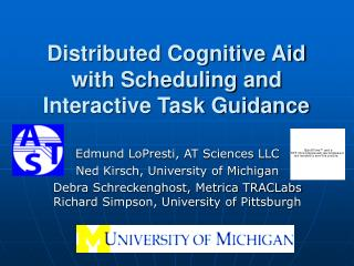 Distributed Cognitive Aid with Scheduling and Interactive Task Guidance