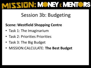 Session 3b: Budgeting