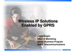 Wireless IP Solutions Enabled by GPRS