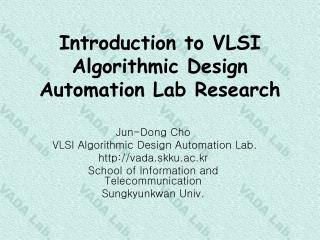 Introduction to VLSI Algorithmic Design Automation Lab Research